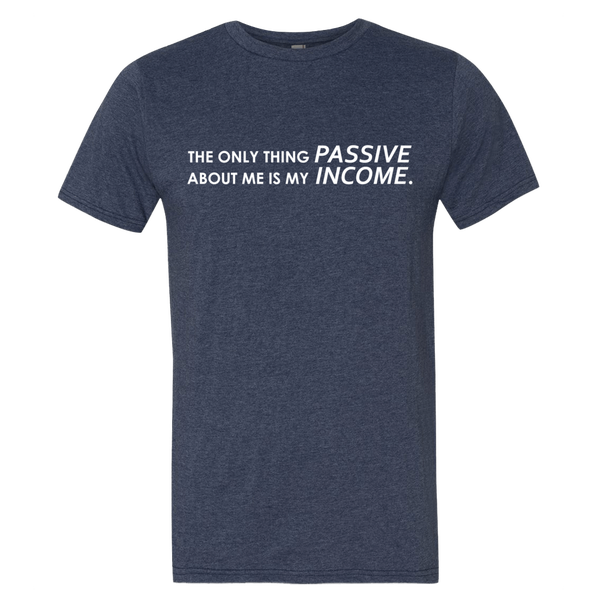 Image of Passive Income Tee (Unisex)
