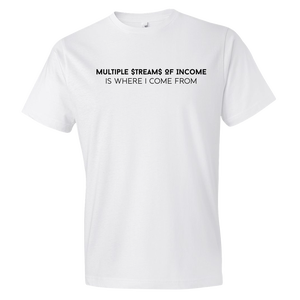 Image of Multiple Streams Of Income Tee (Unisex)