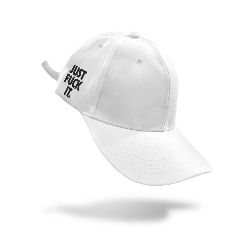 Image of Just Fuck It Cap (White)