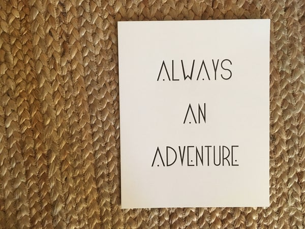Image of ALWAYS AN ADVENTURE letterpress