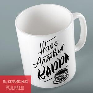 Image of Have Another Kappa 15oz Mug