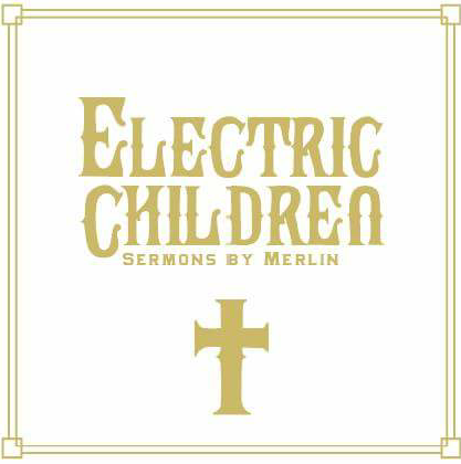 Image of Merlin:   Electric Children: Limited Edition 92 copies
