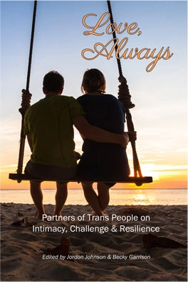 Image of Love, Always: Partners of Trans People on Intimacy, Challenge & Resilience
