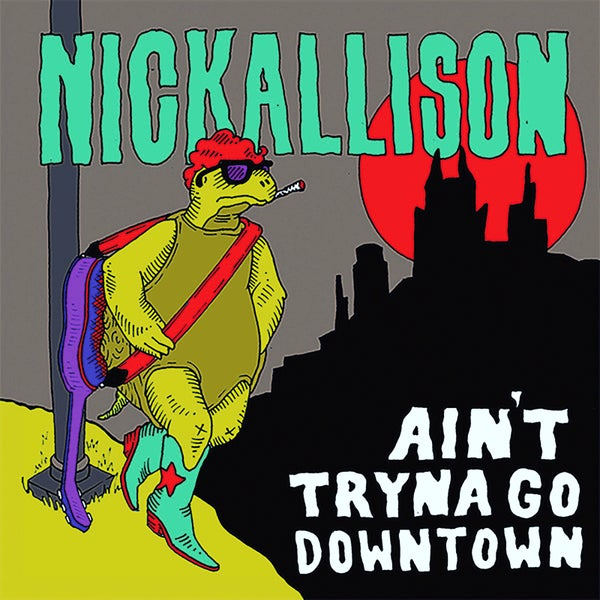 """Image of Nick Allison """"Ain't Tryna Go Downtown"""" EP"""