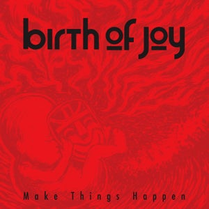 "Image of Birth Of Joy ""Make Things Happen"" LP"
