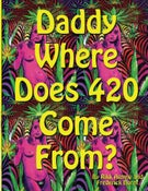Image of Daddy, Where Does 420 Come From? (Autographed)