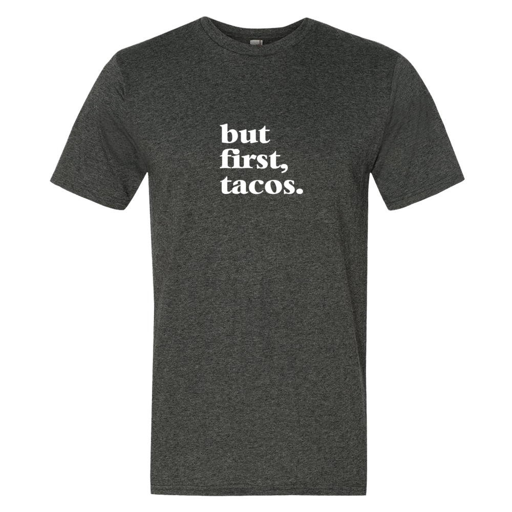 Image of But first, tacos / men's
