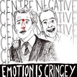 Image of Center Negative - Emotion Is Cringey (Ever/Never)