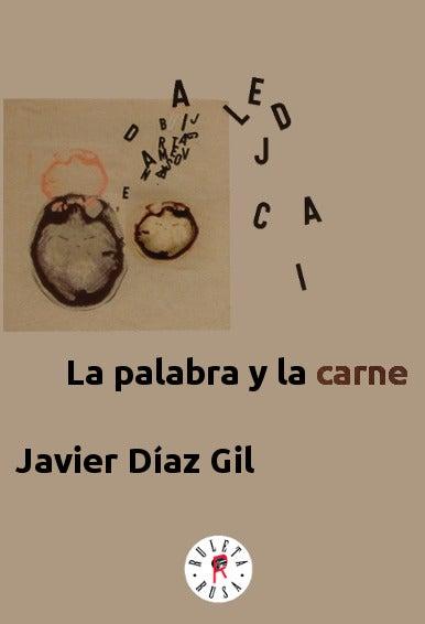 Image of La palabra y la carne-Javier Díaz Gil