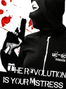 Image of THE REVOLUTION IS YOUR MISTRESS!