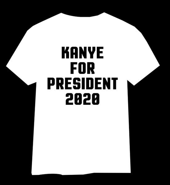 Image of Kanye For President 2020 Tshirt