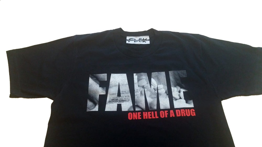 Image of (FAME)  One Hell Of A drug