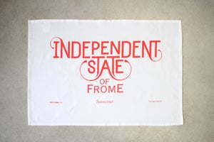 Image of Independent State of Frome Tea Towel