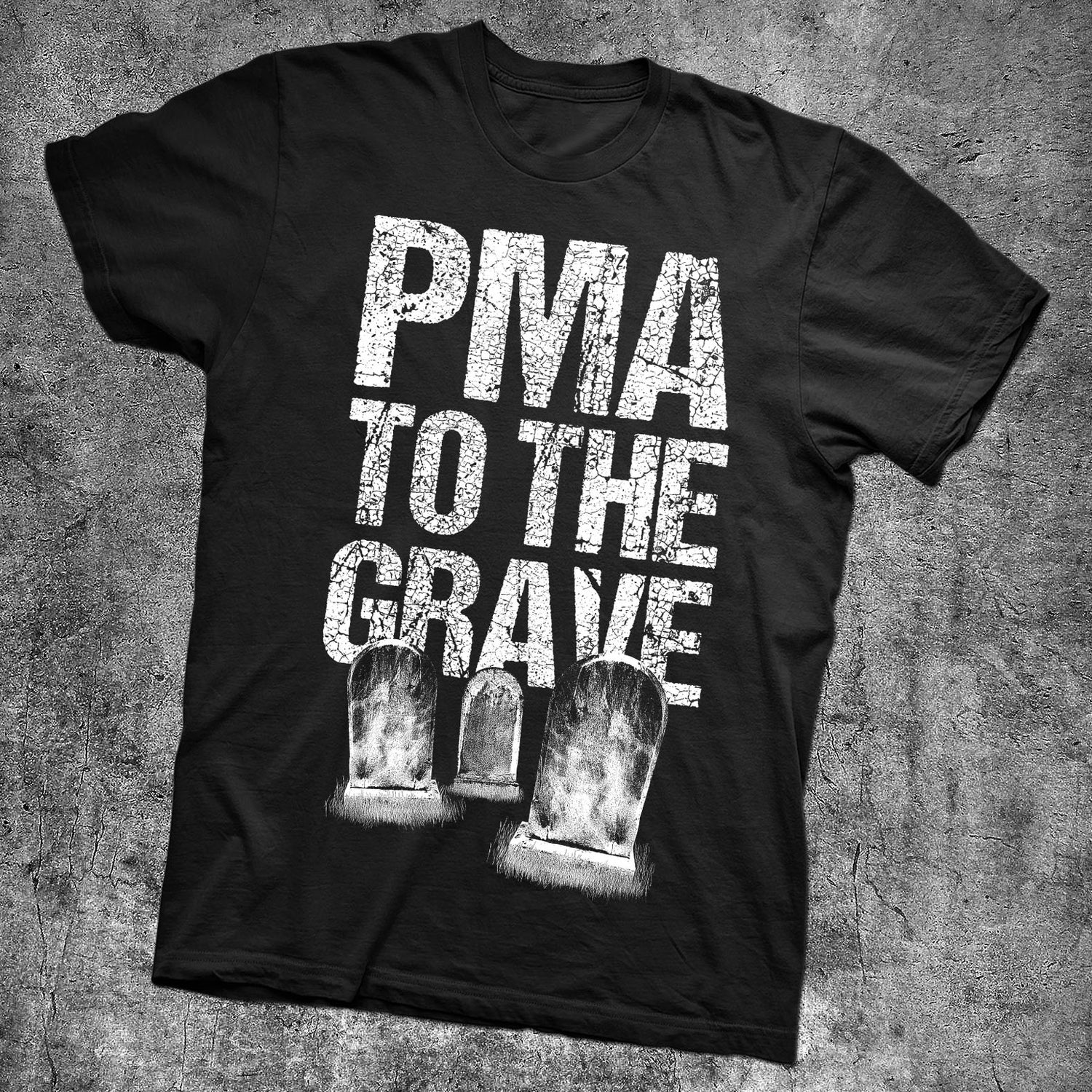 Image of PMA TO THE GRAVE T-SHIRT