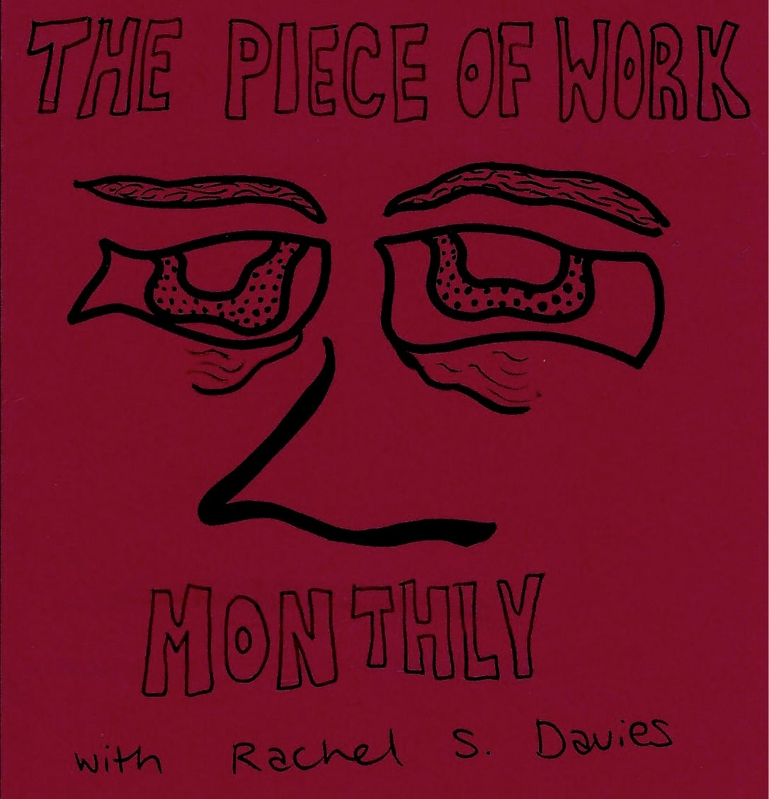 Image of THE PIECE OF WORK MONTHLY
