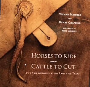 Image of Horses to Ride Cattle to Cut: The San Antonio Viejo Ranch of Texas