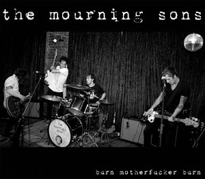 Image of the mourning sons - 'burn motherfucker burn' (single)