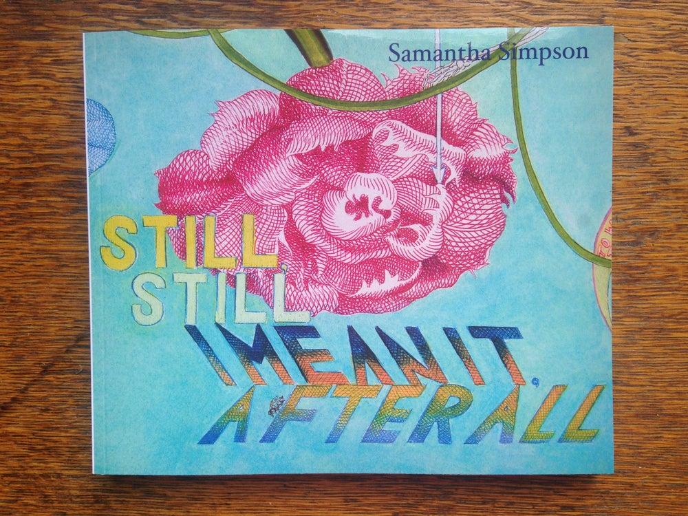 Image of Still, Still, I Mean It, After All (Big version)