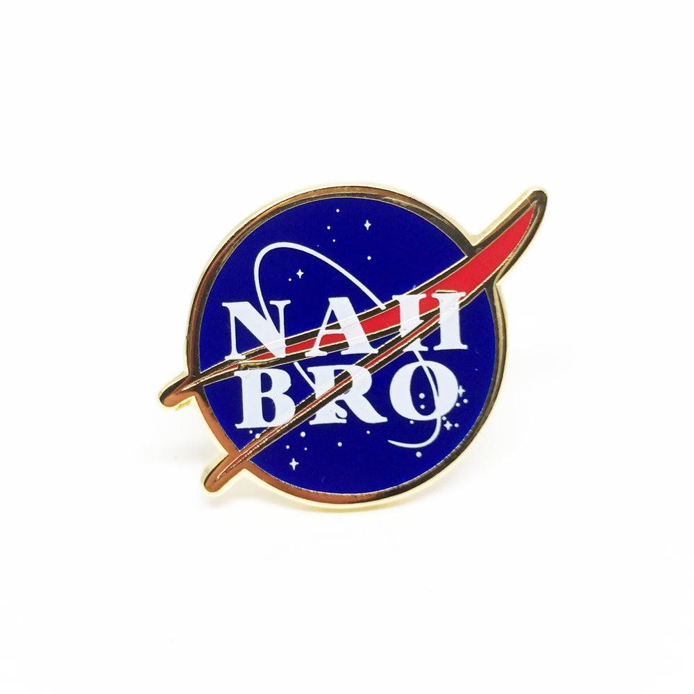 """Image of """"Nah Bro"""" Hard Enamel Pin"""