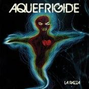 Image of Aquefrigide -  La Razza