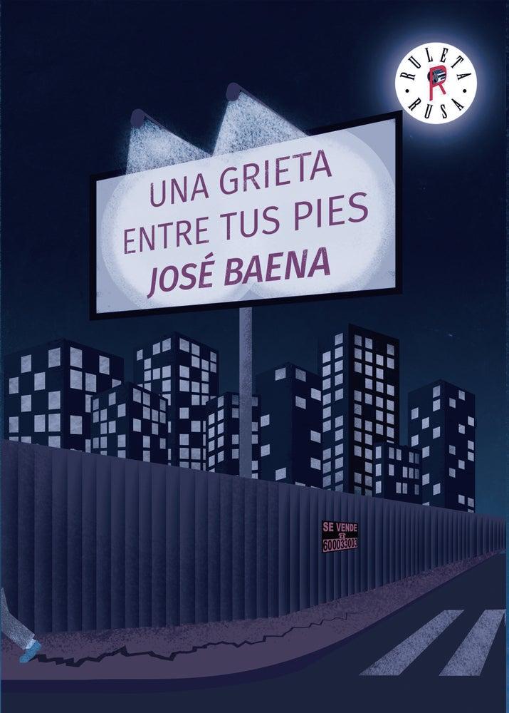 Image of Una grieta entre tus pies - José Baena