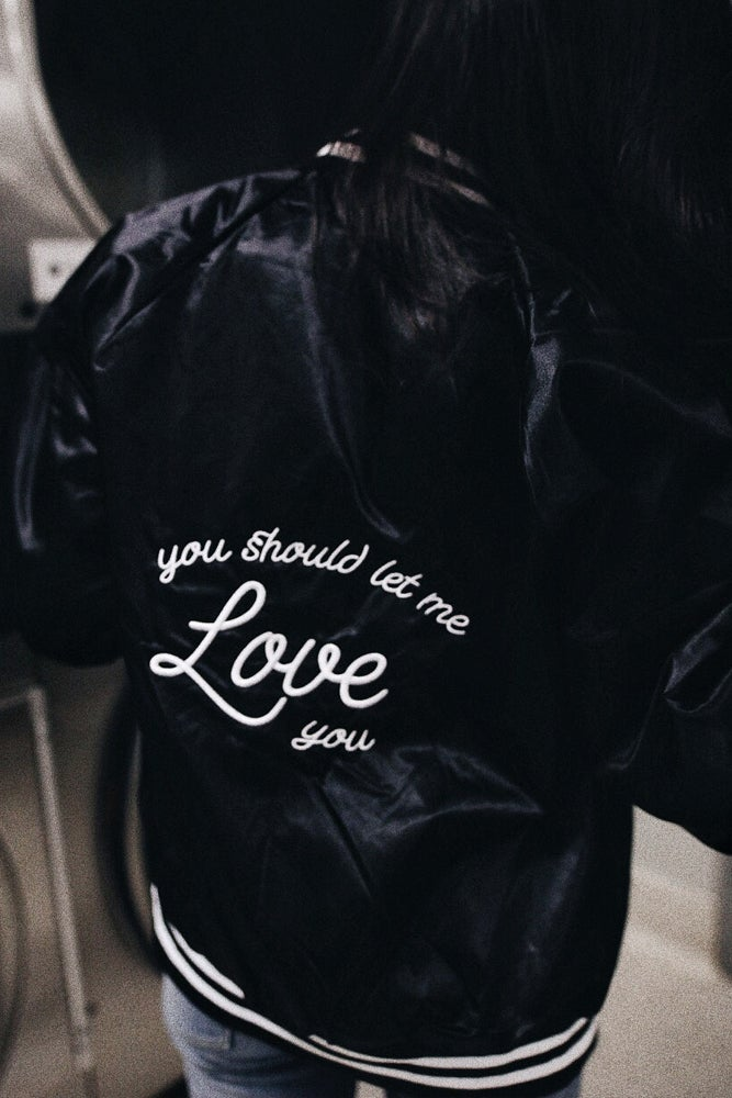Image of You Should Let Me Love You Bomber Jacket