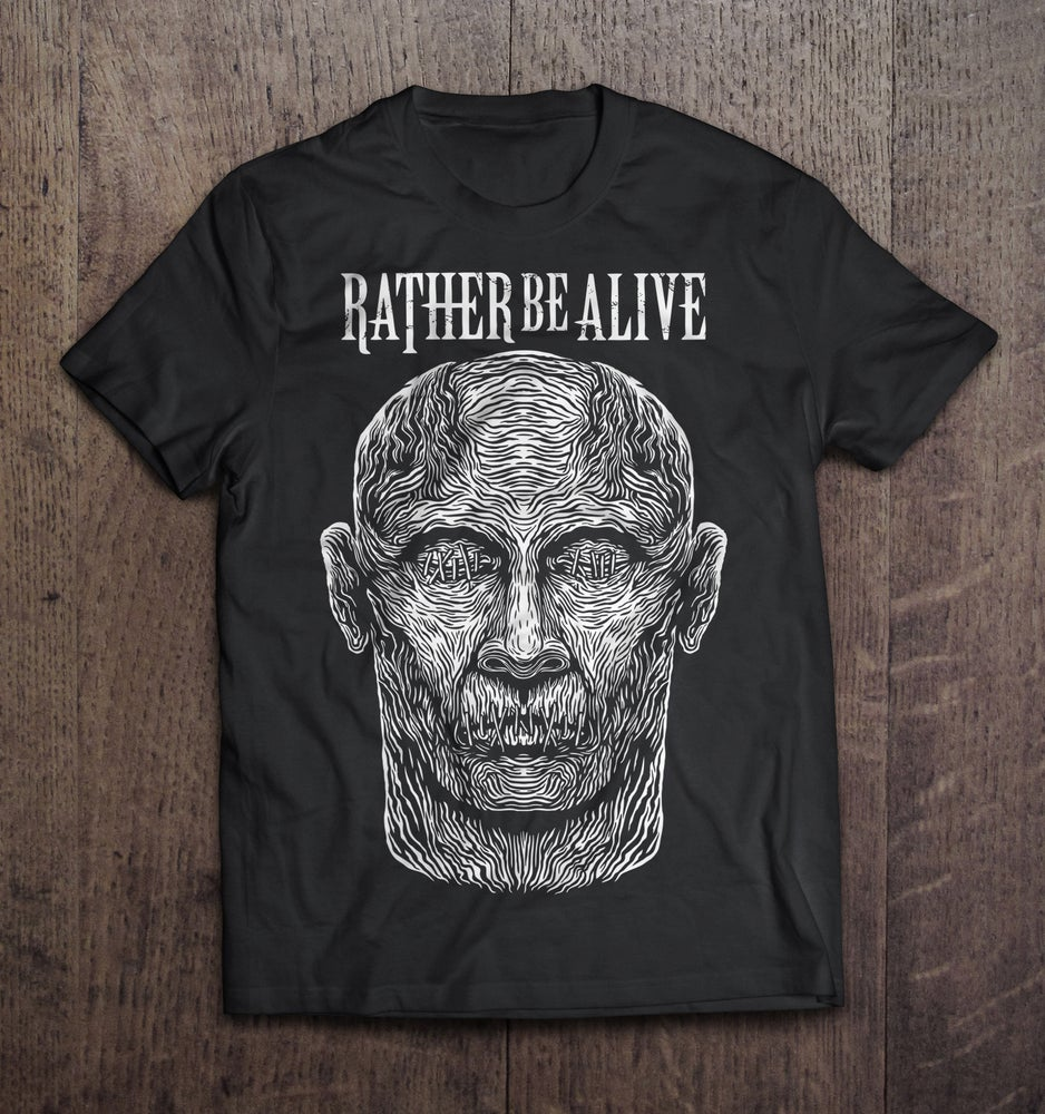 Image of Rather Be Alive T-Shirt