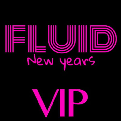 Image of Fluid NYE 2017 - VIP - Early Bird - $149.99
