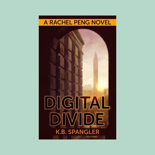 Image of Digital Divide (A Rachel Peng novel) - .pdf, .mobi, and .epub