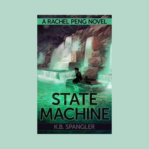 Image of State Machine (A Rachel Peng novel) - .pdf, .mobi, and .epub