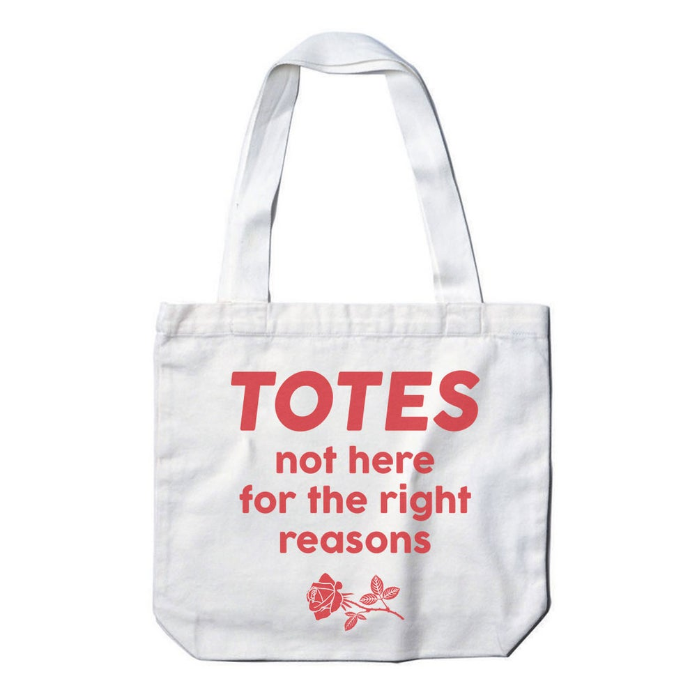 Image of Not The Right Reasons Tote