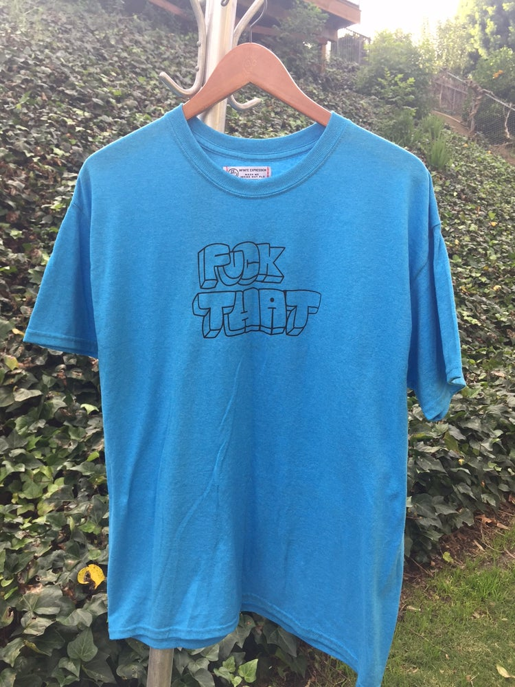 Image of F*CK THAT TEE BLUE