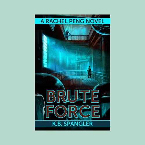 Image of Brute Force (A Rachel Peng novel) - .pdf, .mobi, and .epub