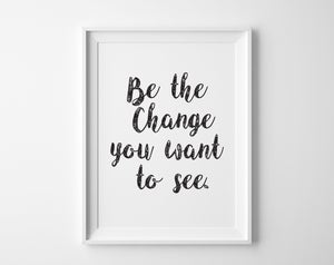 Image of Be the Change You Want to See Print