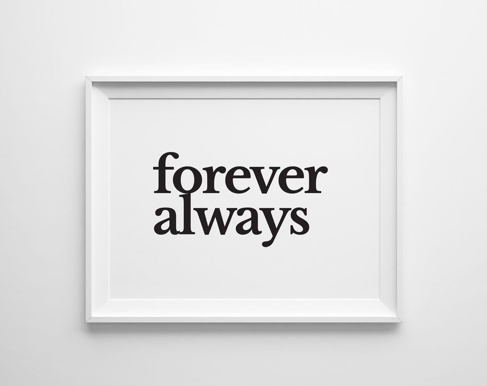 Image of Forever Always Print