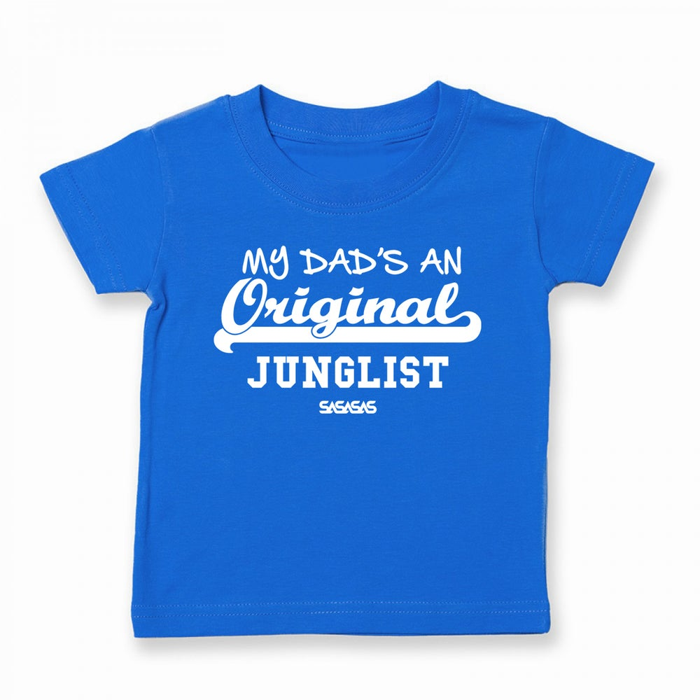 Image of Kids Tees MY DAD'S AN Original Junglist