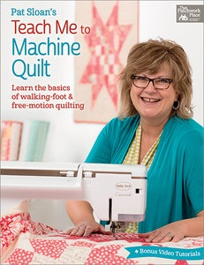 Image of Pat Sloan's Teach Me to Machine Quilt #B1395