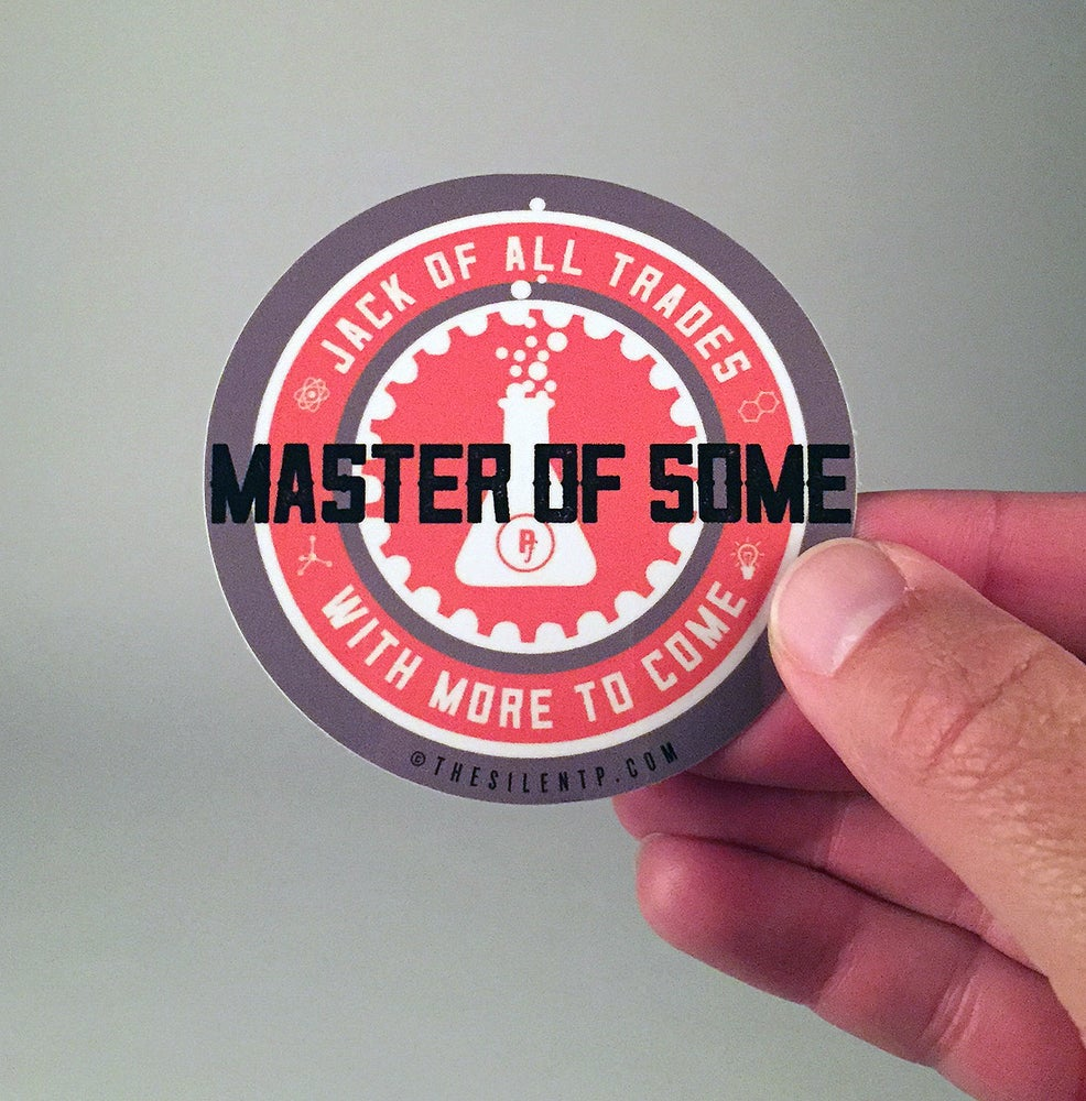 "Image of ""Jack of all Trades, Master of Some, with More to Come"" vinyl Sticker"