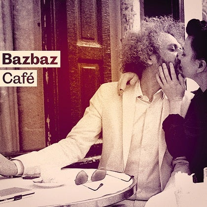 Image of BAZBAZ - Bazbaz Café - Digipack CD