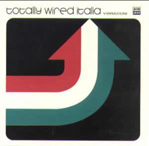 Image of Totally Wired Italia Vibrazioni (CD)