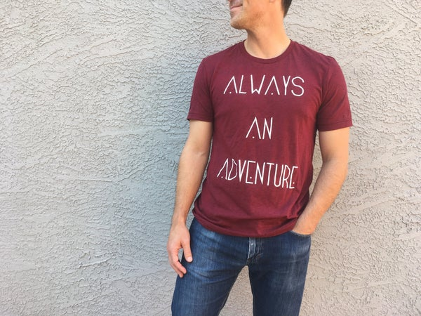 Image of ALWAYS AN ADVENTURE shirt