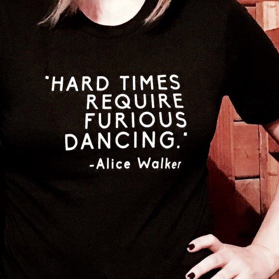 Image of Hard Times Require Furious Dancing tee