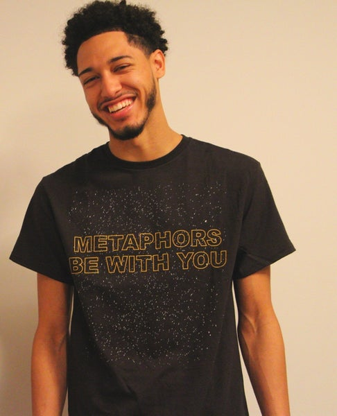 Image of Metaphors Be With You T-Shirt