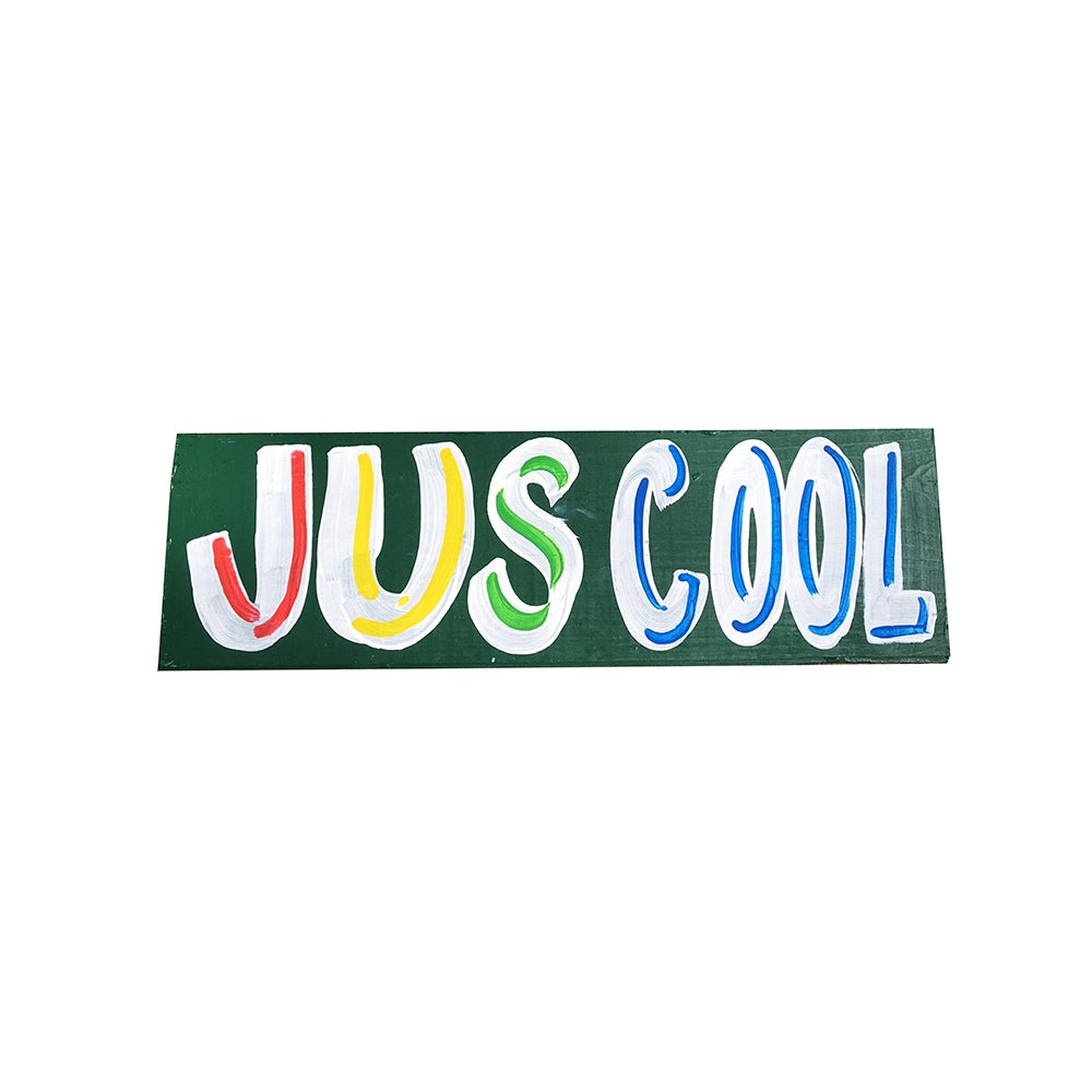 "Image of ""Jus Cool"", Green / Rasta by Nurse Signs"