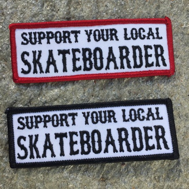 Image of Support Your Local Skateboarder Stitched Iron On Patch