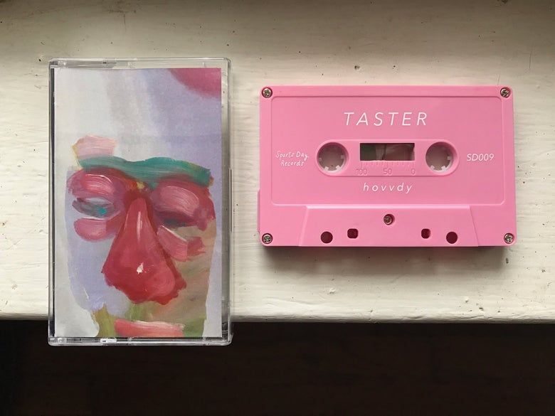 Image of Hovvdy - Taster - second pressing ltd. edition 100 pink tapes