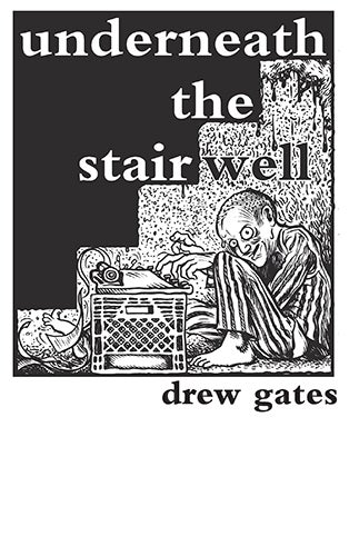 Image of Underneath The Stairwell – Drew Gates