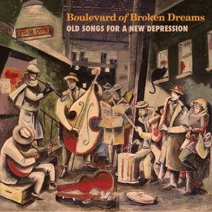 Image of Boulevard of Broken Dreams: Old Songs for a New Depresssion CD