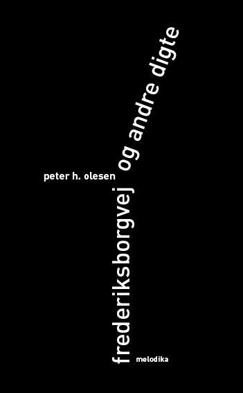 Image of Peter H. Olesen: Frederiksborgvej og andre digte