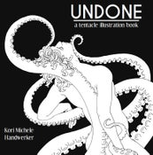 Image of UNDONE: a Tentacle Illustration Book